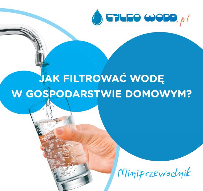Pobierz darmowy poradnik o filtracji wody w domu!